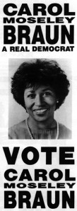 Carol Moseley Braun of Illinois, first African-American woman elected to the Senate, 1992